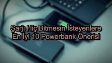 Şarjı Hiç Bitmesin İsteyenlere En İyi 10 Powerbank Önerisi