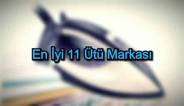 En İyi 11 Ütü Markası