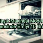 En İyi Bulaşık Makinesi – 2020 Güncel – Bulaşık Makinesi Modelleri İçerisinde Kaliteli 10 Ürün