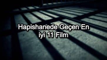 En İyi Hapishane Filmleri – 2020 Güncel – Hapishanede Geçen Kaliteli 11 Film