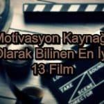 En İyi Motivasyon Filmleri – Motivasyon Kaynağı Olarak Bilinen 13 Film