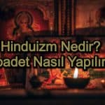 Hinduizm Nedir? İbadet Nasıl Yapılır?