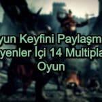 Multiplayer Bilgisayar Oyunları – 2020 Güncel – Oyun Keyfini Paylaşmak İsteyenler İçi 14 Oyun