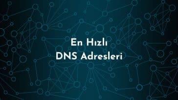 En Hızlı DNS Adresleri – DNS Nedir? – DNS Nasıl Kullanılır?