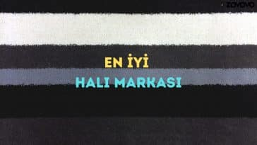 En İyi Halı Markası – Türkiye'de En Kaliteli Halı Markası Hangisi?