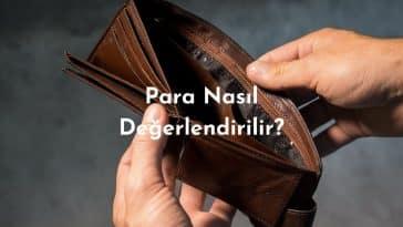 Para Nasıl Değerlendirilir? – En İyi Yatırım Aracı Hangisi 2020