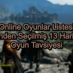 Online Oyunlar Listesi – 2020 Güncel – Online Oyunlar Listesi İçinden Seçilmiş 13 Oyun Tavsiyesi
