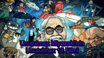 Miyazaki Filmleri – 2020 Güncel – Miyazaki'nin Unutulmaz 10 Filmi