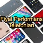 Fiyat Performans Telefonları – 2020 Güncel – En Kaliteli Fiyat Performans Telefonları Arayanlar İçin 15 Öneri