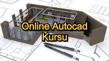 Online Autocad Kursu – 2020 Güncel – İşlerinizi Sanat Eserine 7 Autocad Kursu